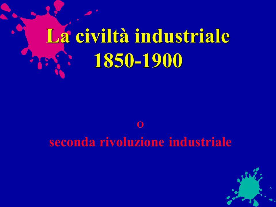 La civiltà industriale 1850-1900