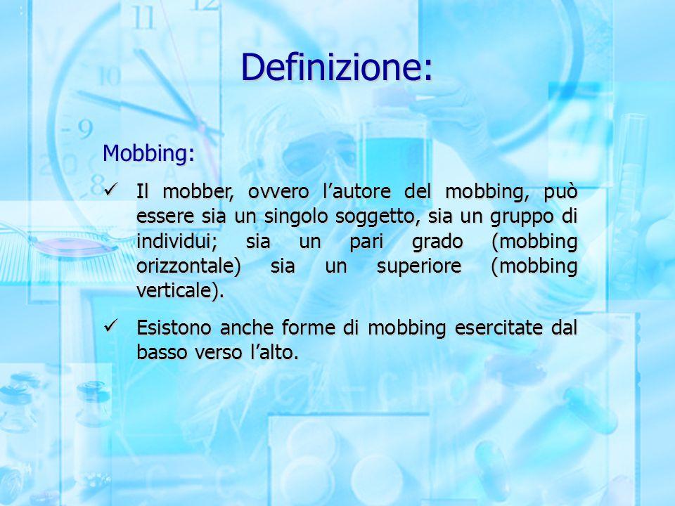 Definizione: Mobbing: