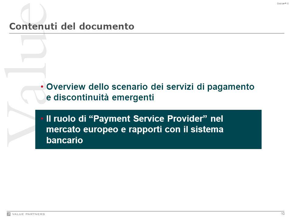 Ingresso di nuovi player – Payment Service Provider – sul mercato dei servizi di pagamento, abilitato dalla PSD (Payment Services Directive)