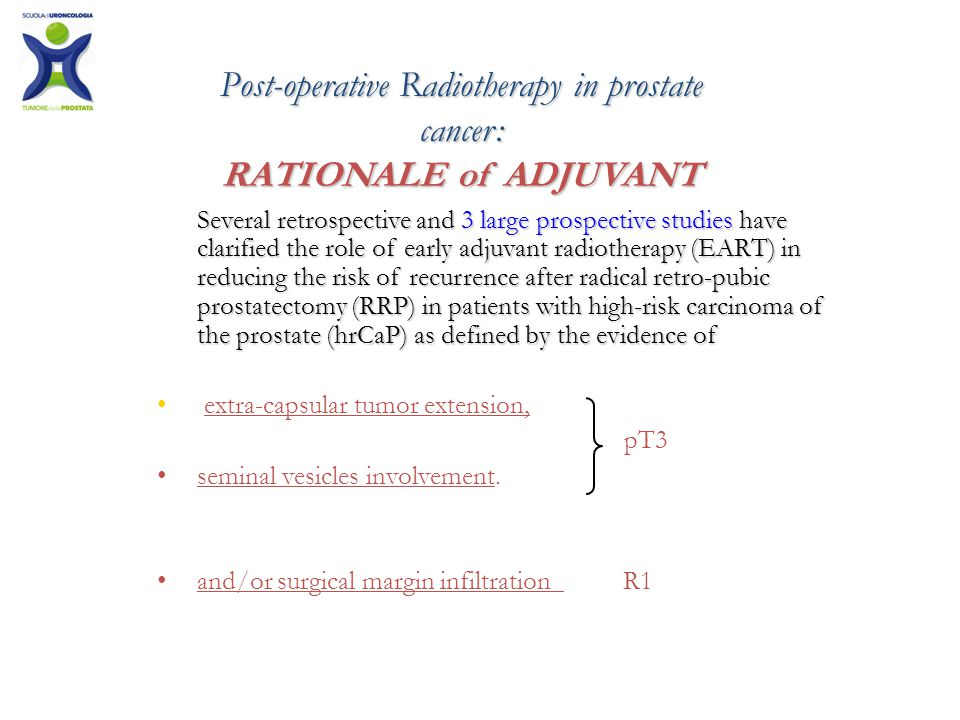 Post-operative Radiotherapy in prostate cancer: RATIONALE of ADJUVANT