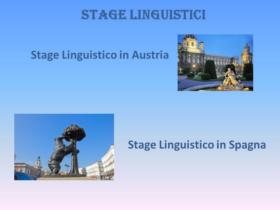 STAGE LINGUISTICI Stage Linguistico in Austria Stage Linguistico in Spagna