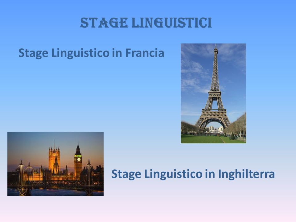 STAGE LINGUISTICI Stage Linguistico in Francia