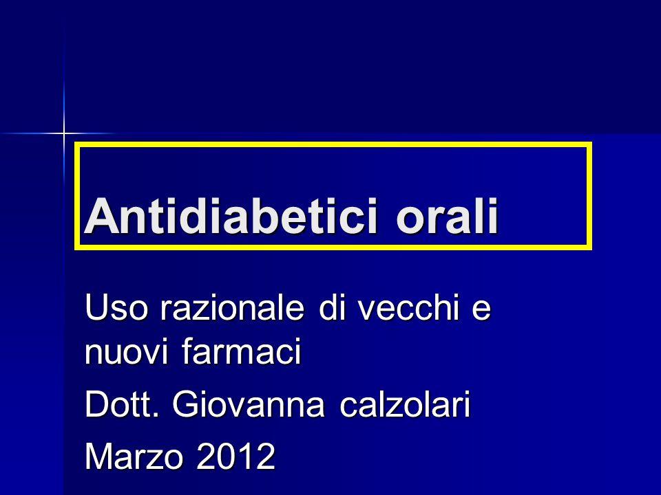 Antidiabetici orali Uso razionale di vecchi e nuovi farmaci