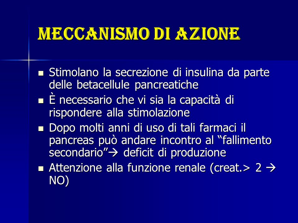 Meccanismo di azione Stimolano la secrezione di insulina da parte delle betacellule pancreatiche.