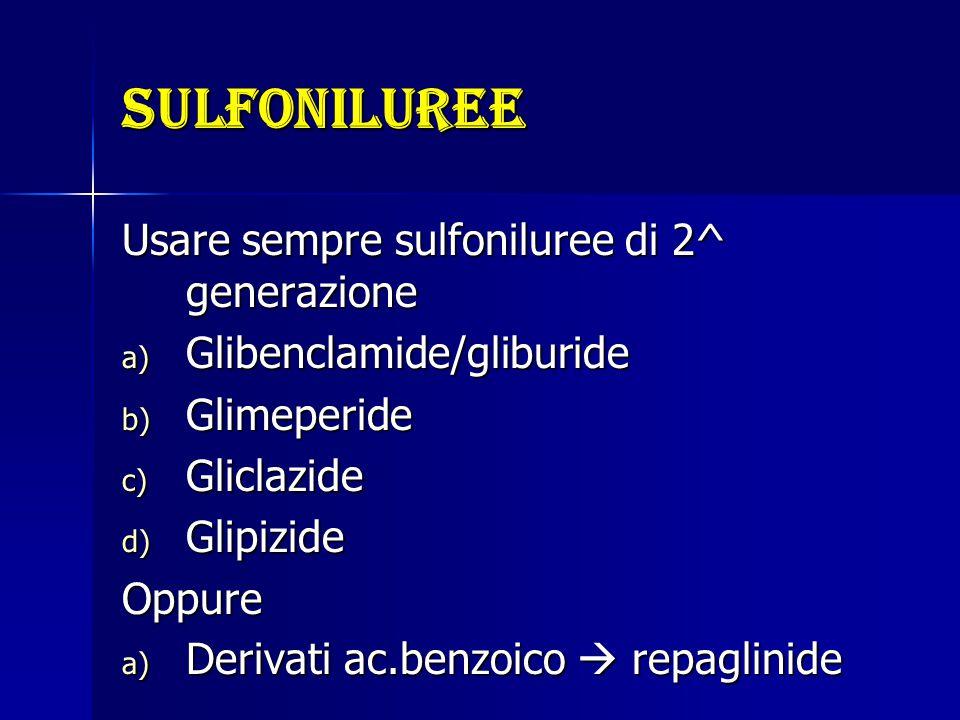 sulfoniluree Usare sempre sulfoniluree di 2^ generazione
