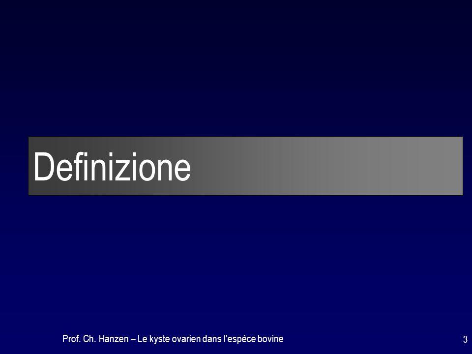 Definizione Prof. Ch. Hanzen – Le kyste ovarien dans l'espèce bovine