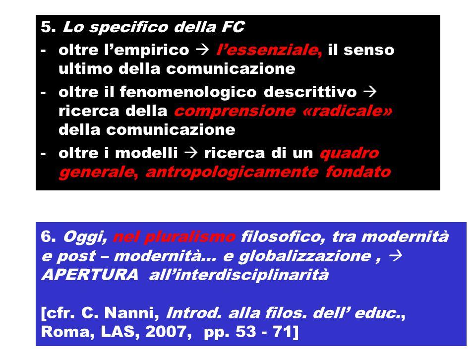 5. Lo specifico della FC oltre l'empirico  l'essenziale, il senso ultimo della comunicazione.
