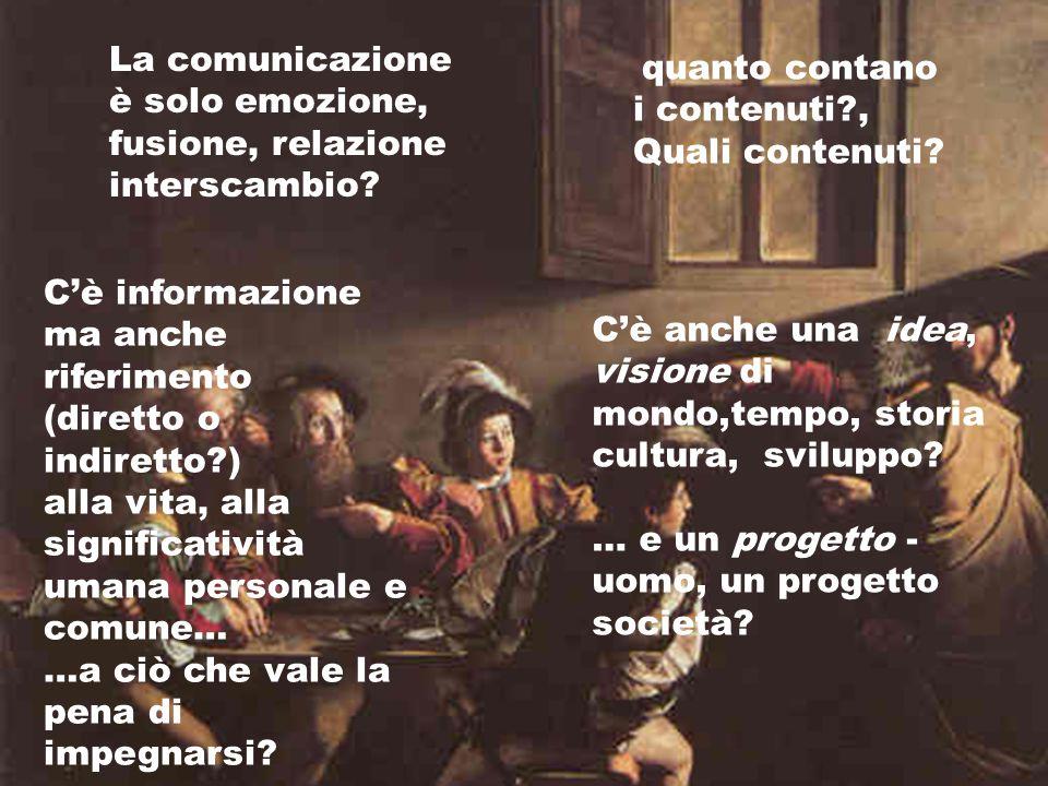 La comunicazione è solo emozione, fusione, relazione