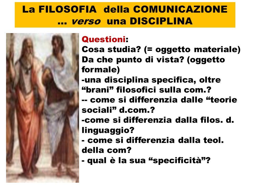 La FILOSOFIA della COMUNICAZIONE … verso una DISCIPLINA