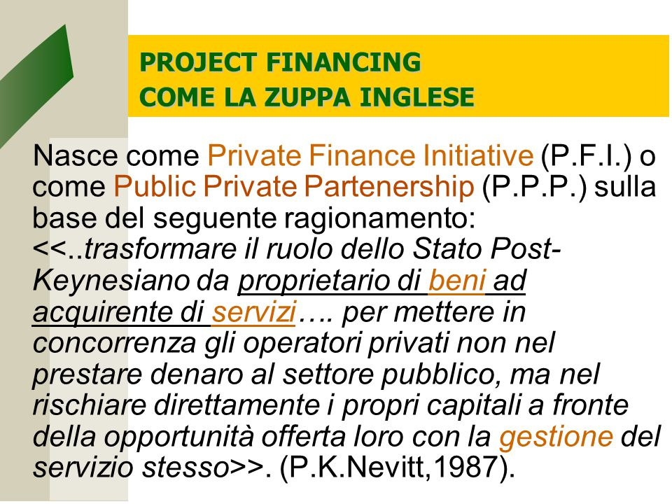 PROJECT FINANCING COME LA ZUPPA INGLESE