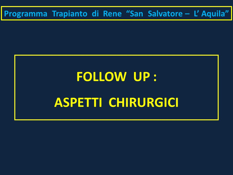 FOLLOW UP : ASPETTI CHIRURGICI
