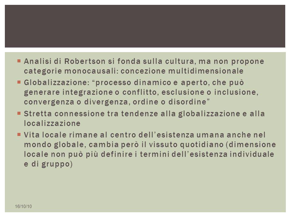 Analisi di Robertson si fonda sulla cultura, ma non propone categorie monocausali: concezione multidimensionale