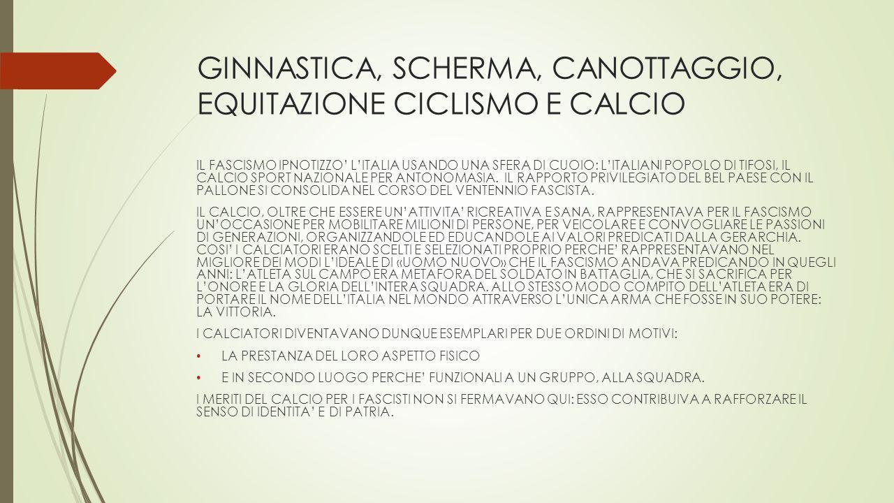 GINNASTICA, SCHERMA, CANOTTAGGIO, EQUITAZIONE CICLISMO E CALCIO