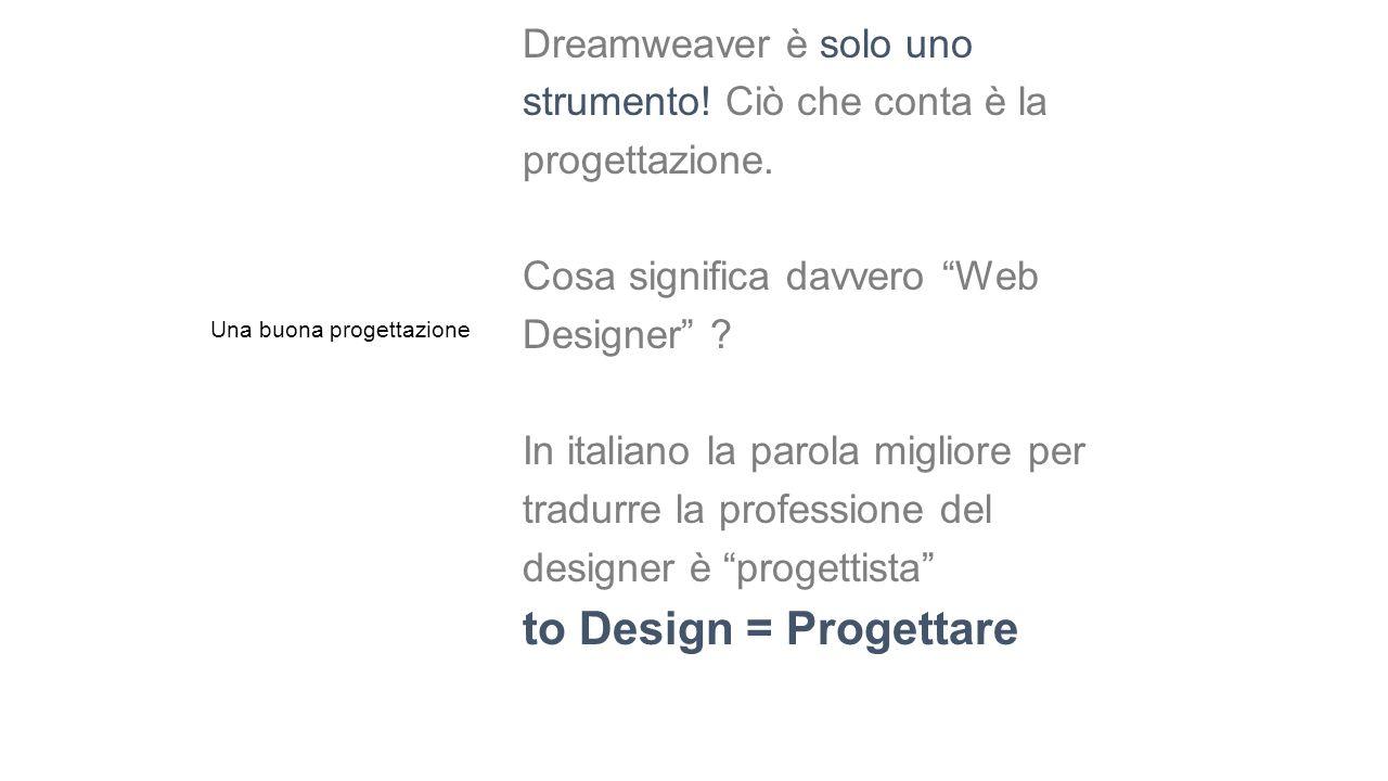 to Design = Progettare Dreamweaver è solo uno