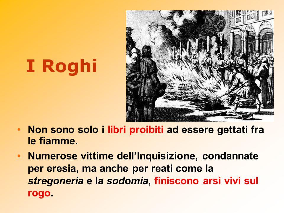 I Roghi Non sono solo i libri proibiti ad essere gettati fra le fiamme.