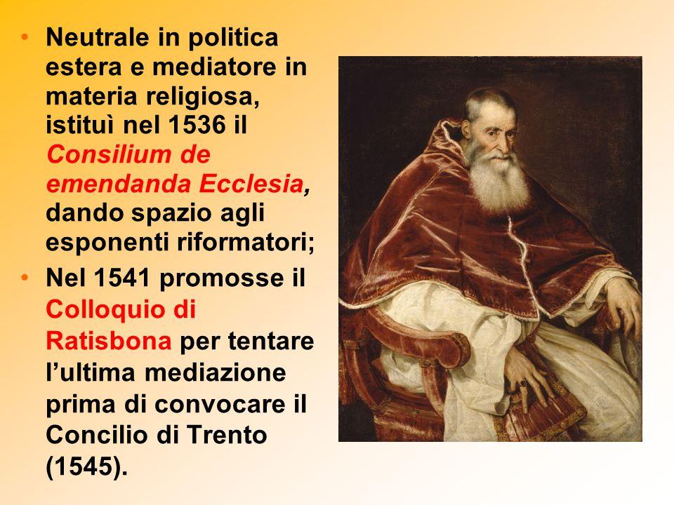 Neutrale in politica estera e mediatore in materia religiosa, istituì nel 1536 il Consilium de emendanda Ecclesia, dando spazio agli esponenti riformatori;