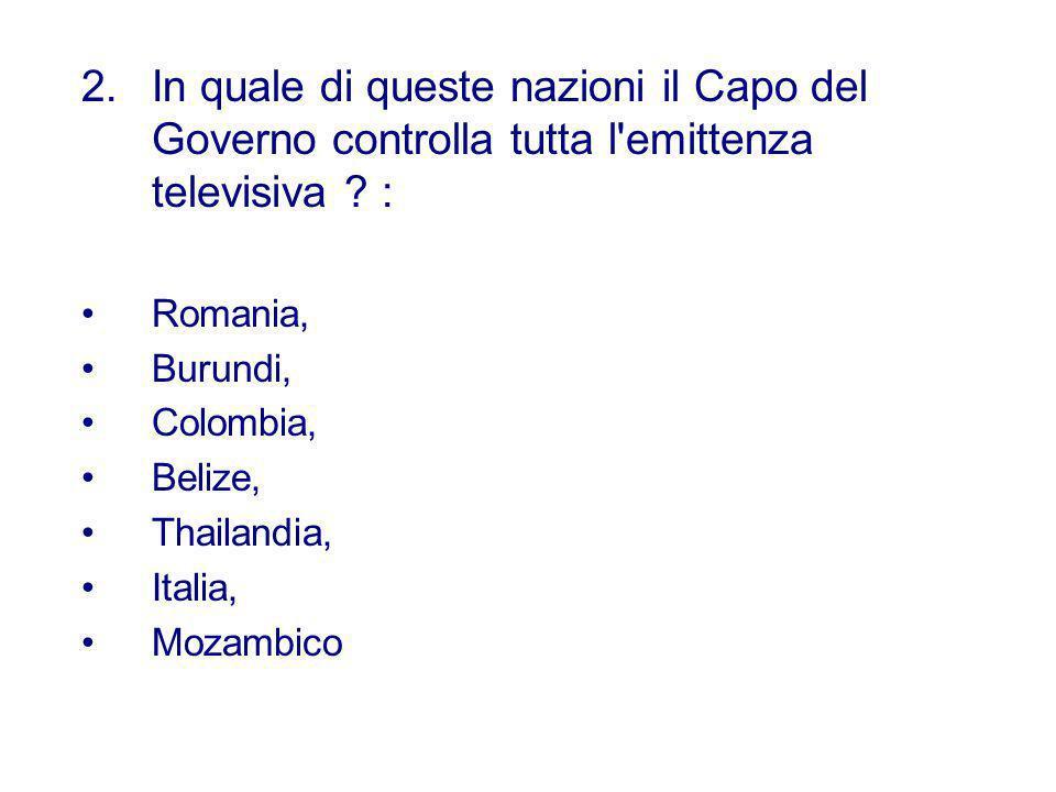 In quale di queste nazioni il Capo del Governo controlla tutta l emittenza televisiva :