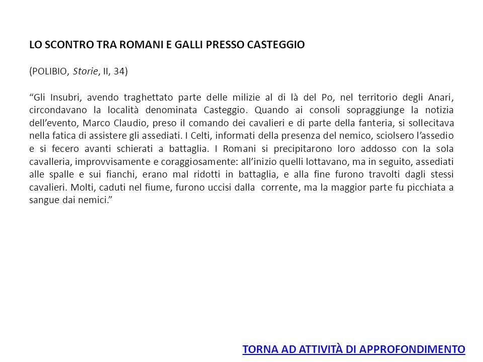 LO SCONTRO TRA ROMANI E GALLI PRESSO CASTEGGIO