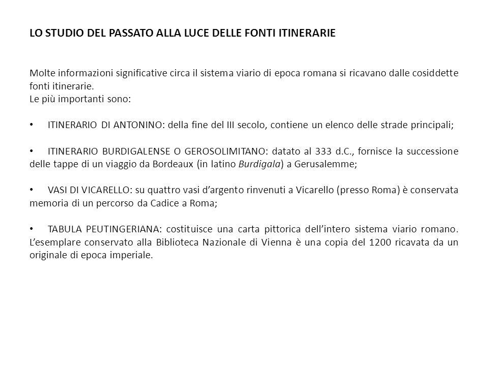 LO STUDIO DEL PASSATO ALLA LUCE DELLE FONTI ITINERARIE