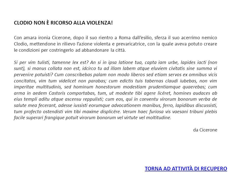 CLODIO NON È RICORSO ALLA VIOLENZA!