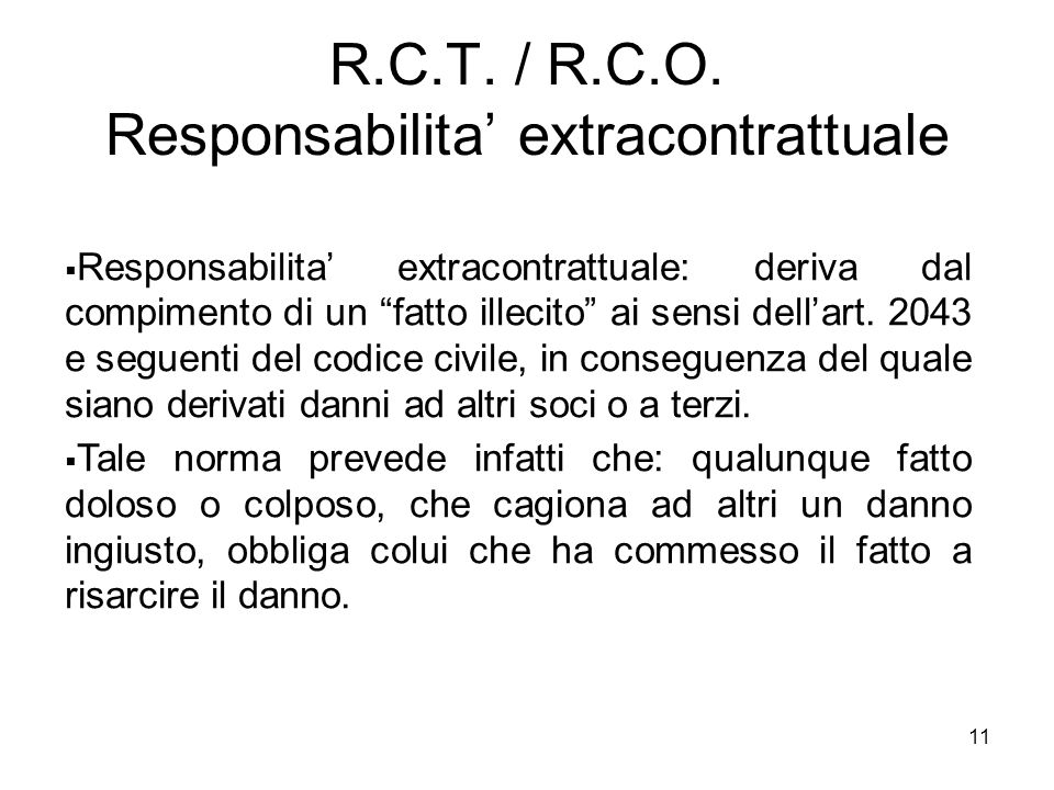 R.C.T. / R.C.O. Responsabilita' extracontrattuale