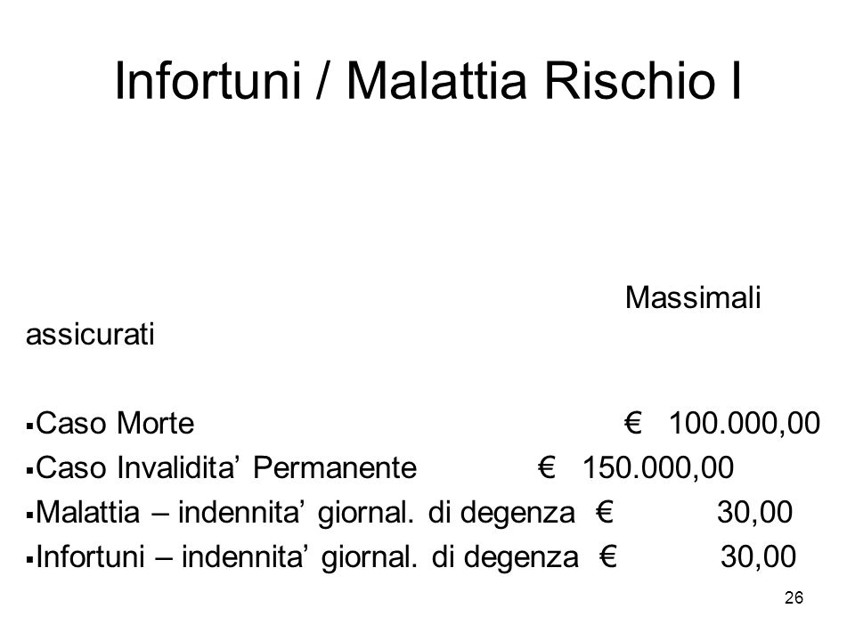 Infortuni / Malattia Rischio I