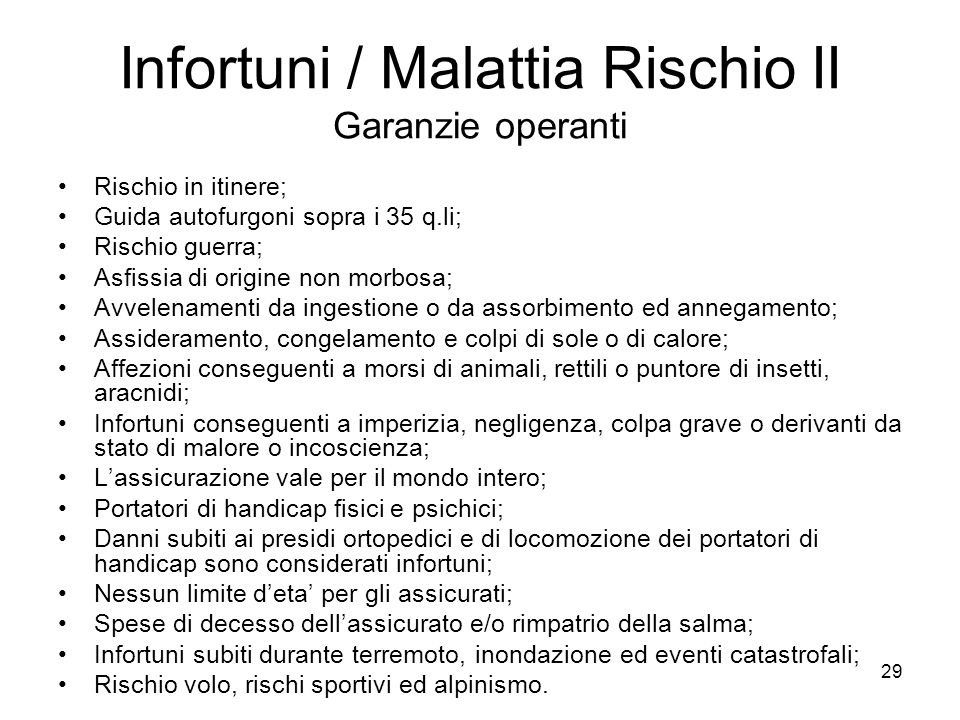 Infortuni / Malattia Rischio II Garanzie operanti