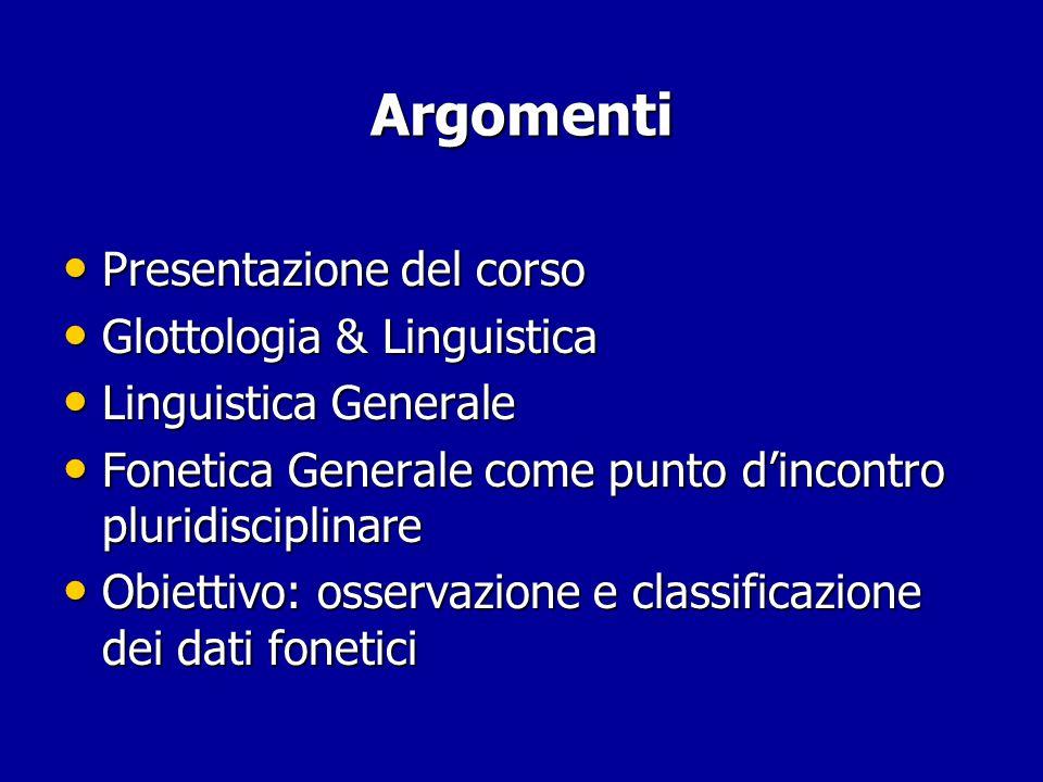 Argomenti Presentazione del corso Glottologia & Linguistica