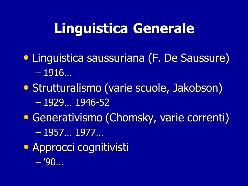 Linguistica Generale Linguistica saussuriana (F. De Saussure)