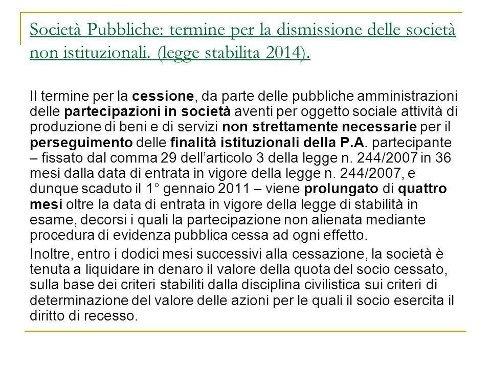 Società Pubbliche: termine per la dismissione delle società non istituzionali. (legge stabilita 2014).
