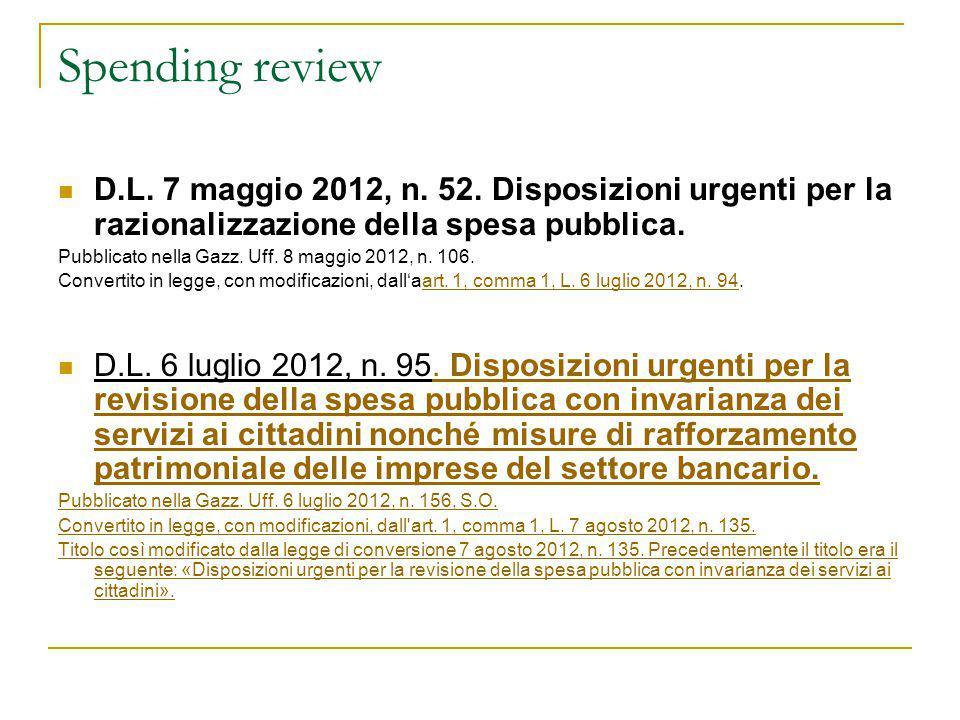 Spending review D.L. 7 maggio 2012, n. 52. Disposizioni urgenti per la razionalizzazione della spesa pubblica.