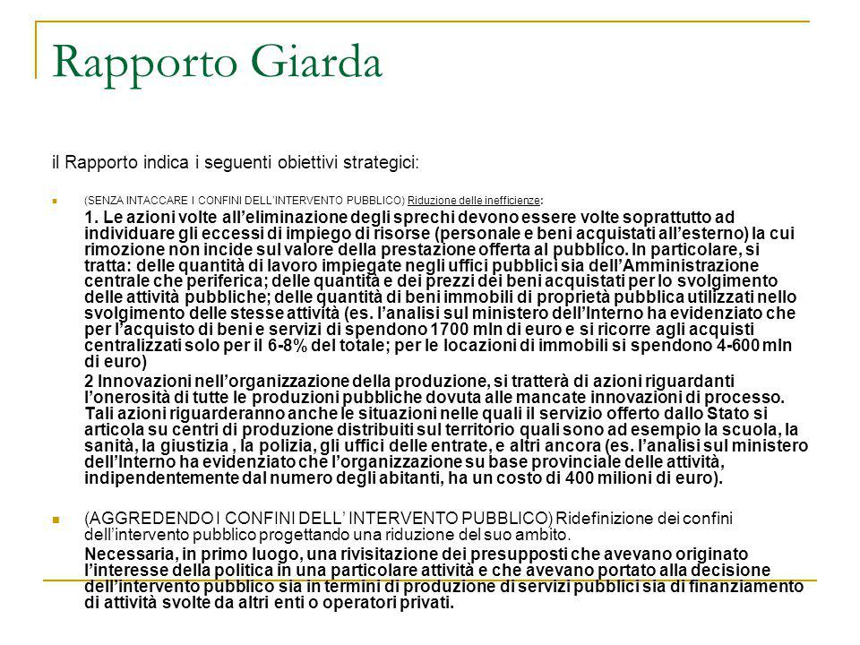 Rapporto Giarda il Rapporto indica i seguenti obiettivi strategici: