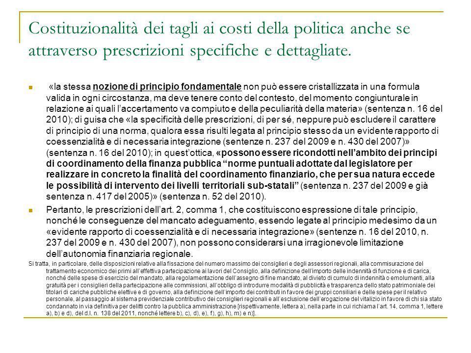 Costituzionalità dei tagli ai costi della politica anche se attraverso prescrizioni specifiche e dettagliate.