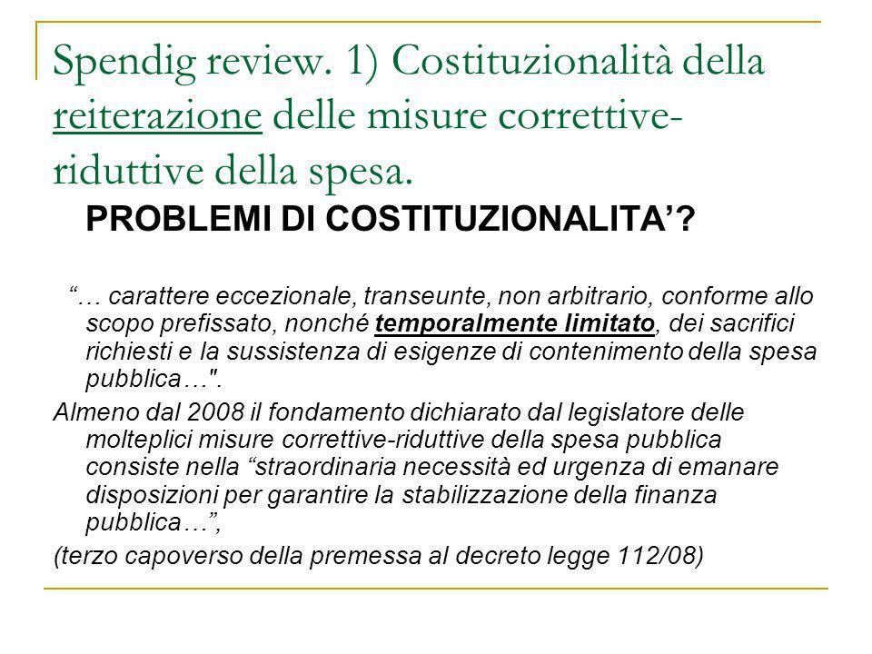 Spendig review. 1) Costituzionalità della reiterazione delle misure correttive-riduttive della spesa.