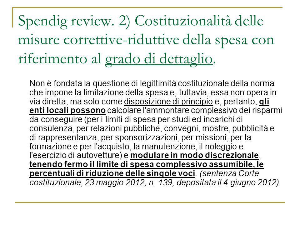 Spendig review. 2) Costituzionalità delle misure correttive-riduttive della spesa con riferimento al grado di dettaglio.