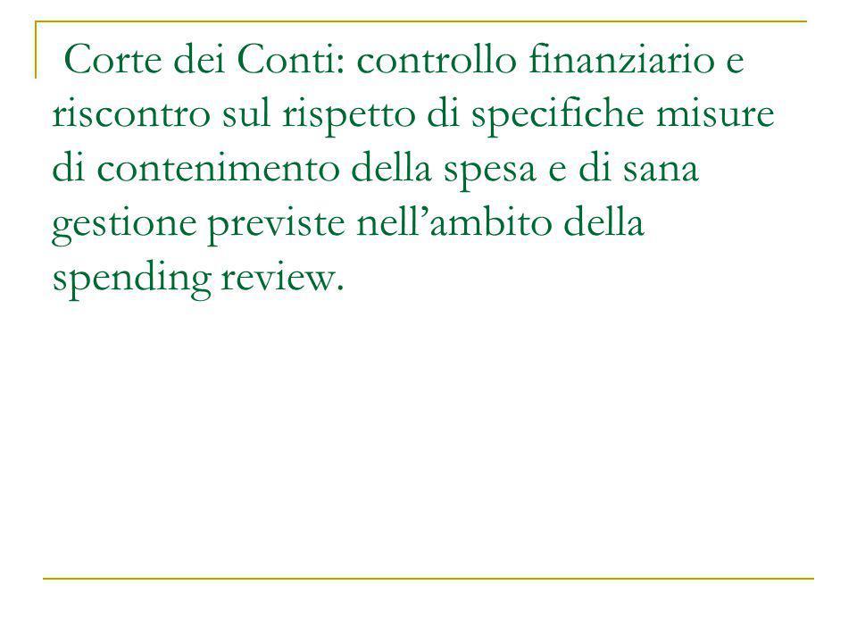 Corte dei Conti: controllo finanziario e riscontro sul rispetto di specifiche misure di contenimento della spesa e di sana gestione previste nell'ambito della spending review.