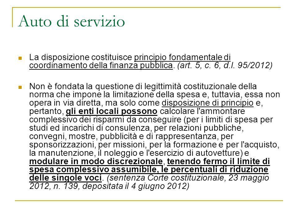 Auto di servizio La disposizione costituisce principio fondamentale di coordinamento della finanza pubblica. (art. 5, c. 6, d.l. 95/2012)