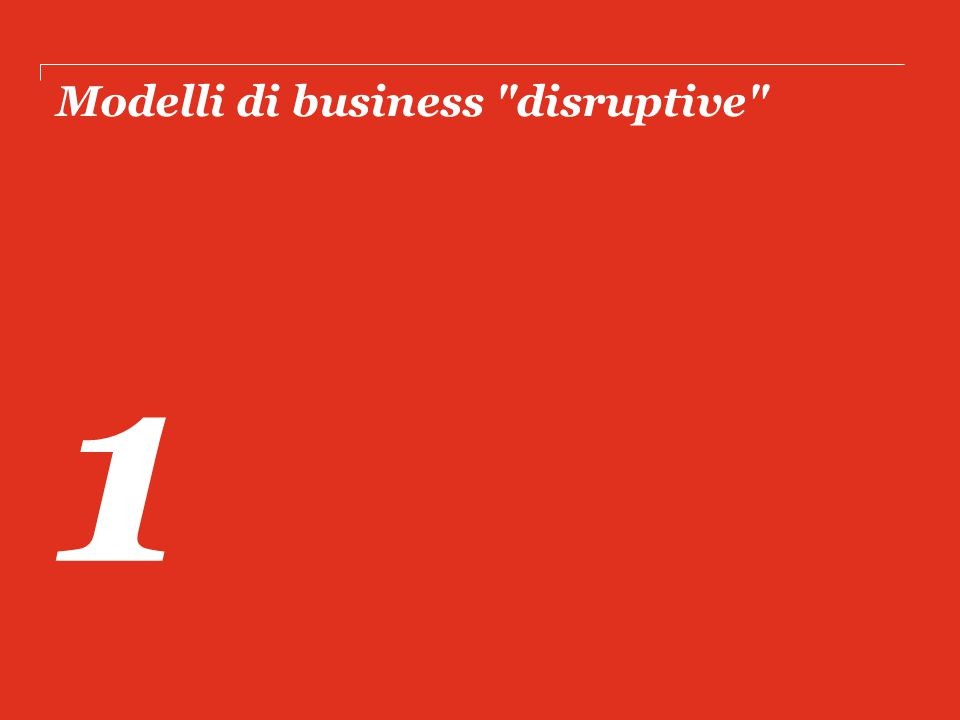 Modelli di business disruptive