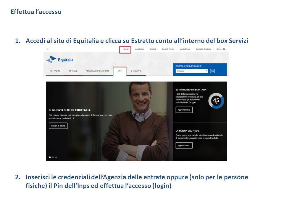 Effettua l'accesso Accedi al sito di Equitalia e clicca su Estratto conto all'interno del box Servizi.