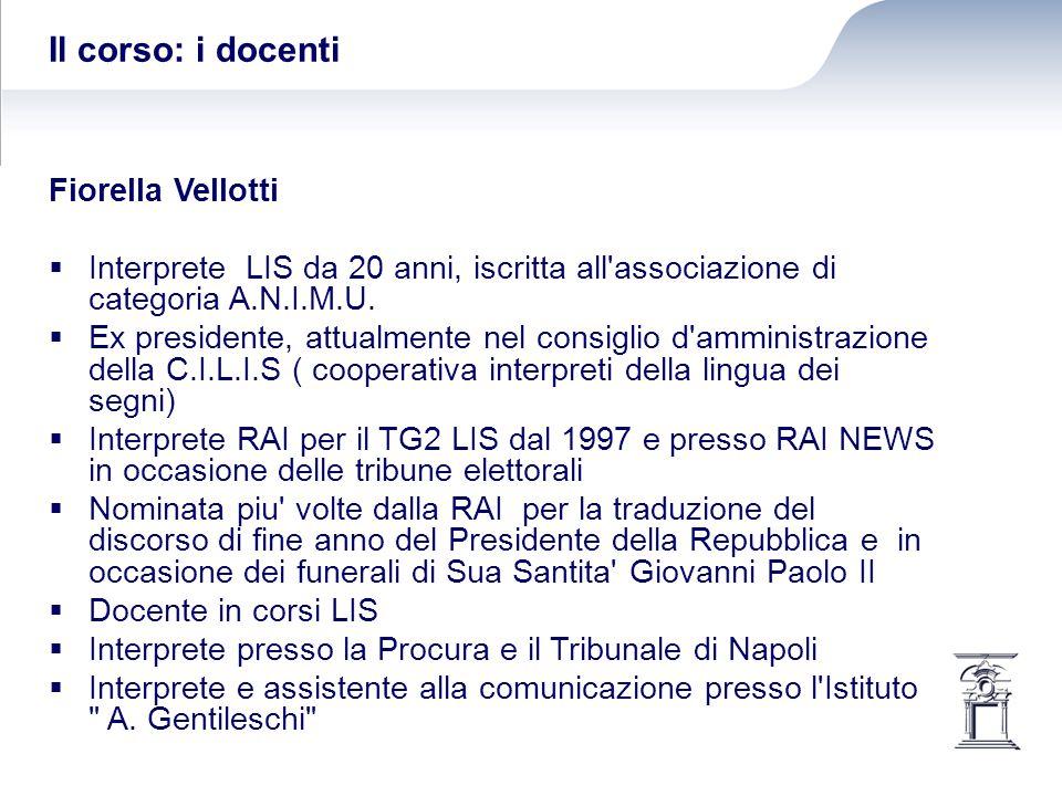 Il corso: i docenti Fiorella Vellotti