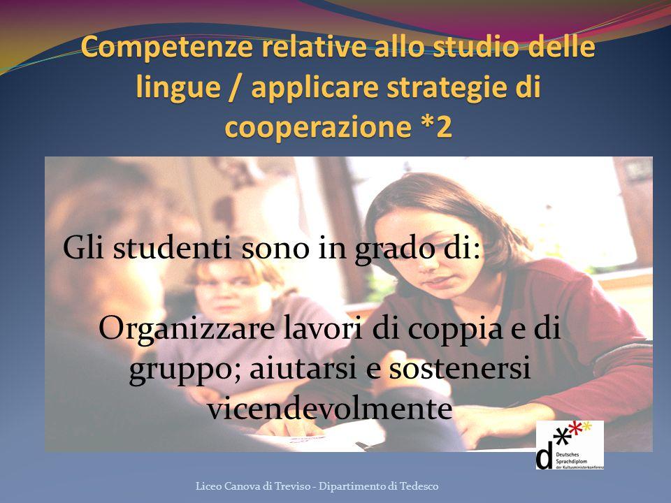 Competenze relative allo studio delle lingue / applicare strategie di cooperazione *2