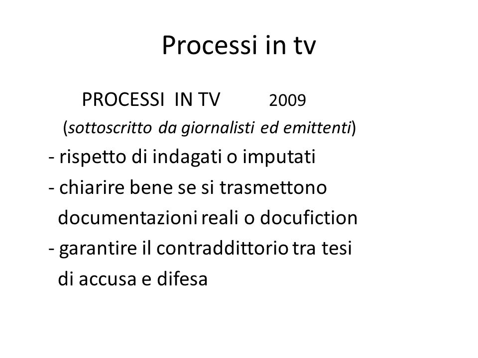 Processi in tv PROCESSI IN TV 2009 - rispetto di indagati o imputati