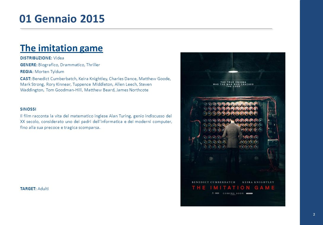 01 Gennaio 2015 The imitation game DISTRIBUZIONE: Videa