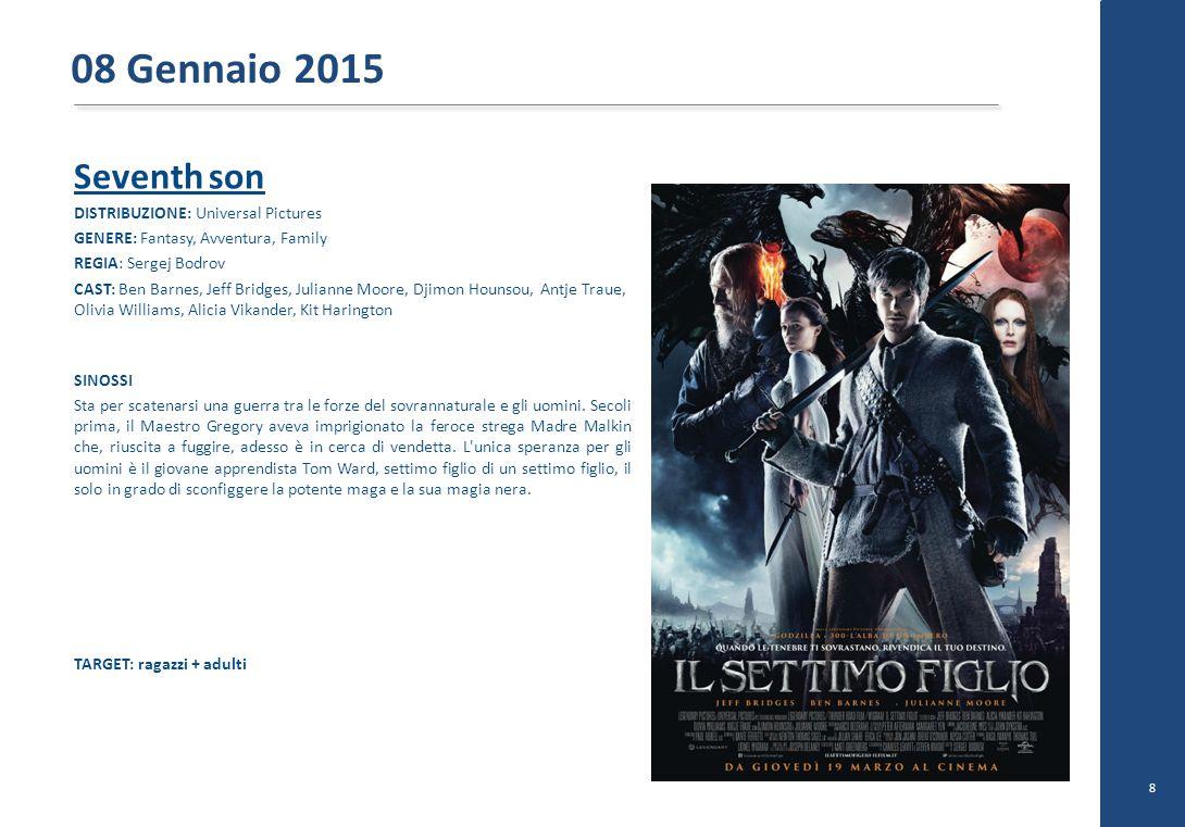 08 Gennaio 2015 Seventh son DISTRIBUZIONE: Universal Pictures