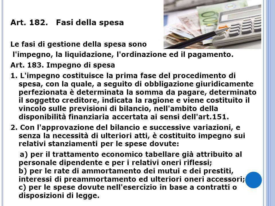 Art. 182. Fasi della spesa Le fasi di gestione della spesa sono