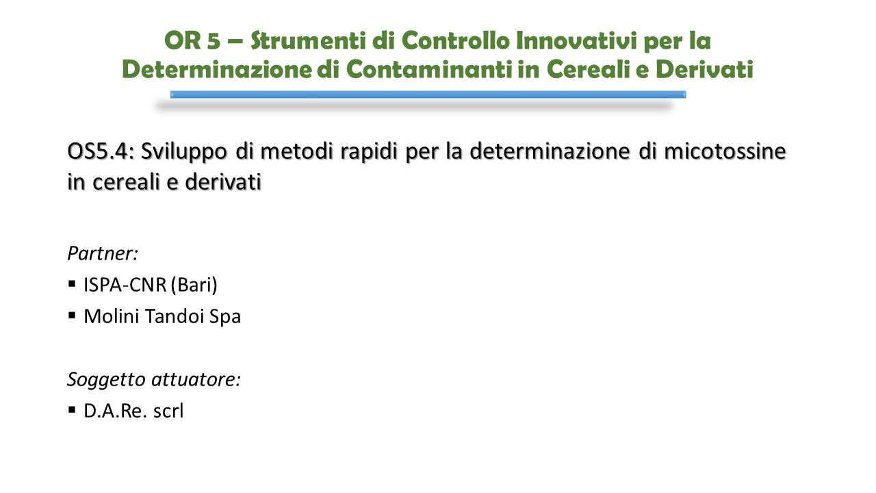 OR 5 – Strumenti di Controllo Innovativi per la Determinazione di Contaminanti in Cereali e Derivati