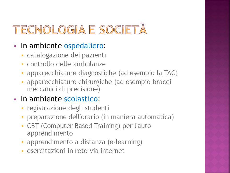 Tecnologia e società In ambiente ospedaliero: In ambiente scolastico: