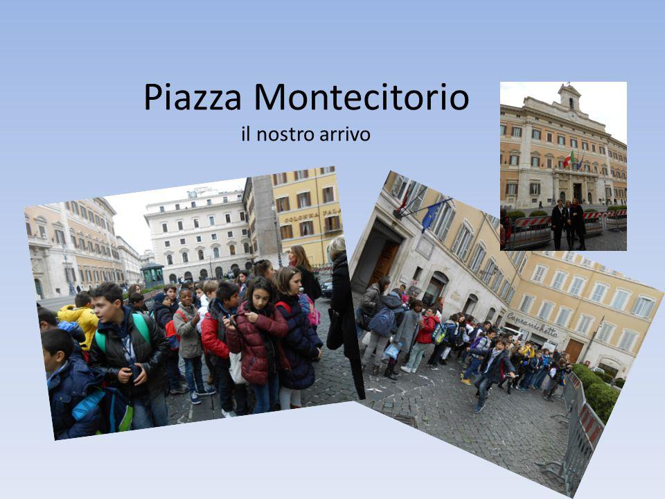 Piazza Montecitorio il nostro arrivo