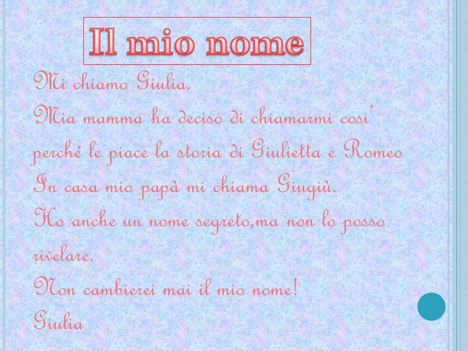 Il mio nome Mi chiamo Giulia.