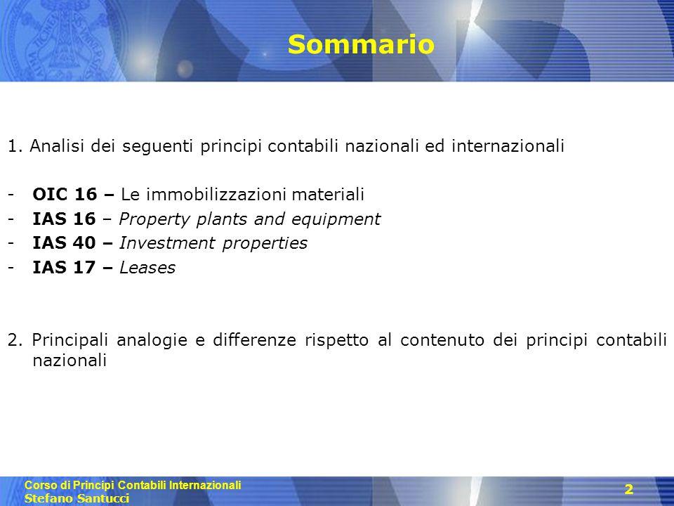Sommario 1. Analisi dei seguenti principi contabili nazionali ed internazionali. OIC 16 – Le immobilizzazioni materiali.